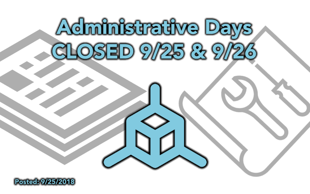 Administrative days – Closed on 9/25 and 9/26