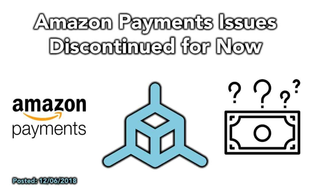 Amazon Payments Issues – Discontinued for Now