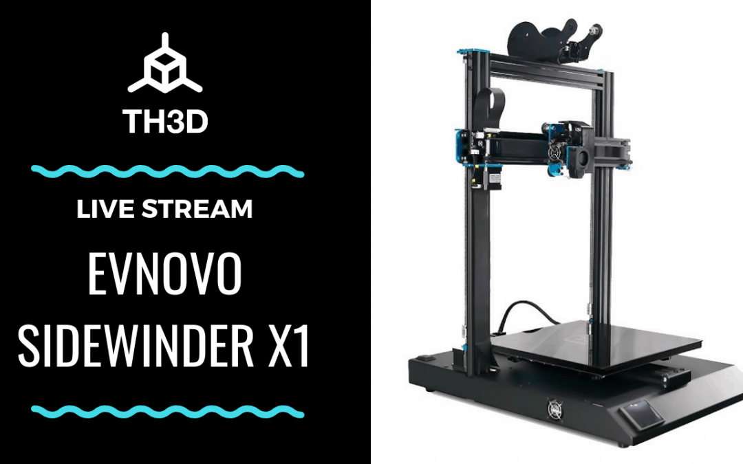 Live Stream – EVNOVO Sidewinder X1 – Unboxing, Test Print, and Initial Thoughts